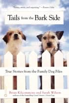 Tails from the Barkside ebook by Brian Kilcommons, Sarah Wilson