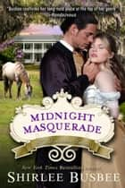 Midnight Masquerade (The Louisiana Ladies Series, Book 2) ebook by Shirlee Busbee