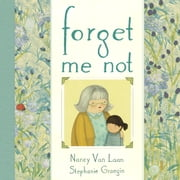 Forget Me Not ebook by Nancy Van Laan,Stephanie Graegin
