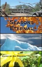Seasons Eternal ebook by Siri Paulson