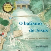 O Batismode Jesus: Uma Historia Do Rio Jordao ebook by Kobo.Web.Store.Products.Fields.ContributorFieldViewModel