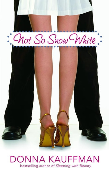 Not So Snow White ebook by Donna Kauffman