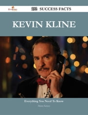 Kevin Kline 192 Success Facts - Everything you need to know about Kevin Kline ebook by Danny Kinney