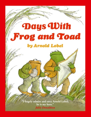 Days with Frog and Toad (Frog and Toad) ebook by Arnold Lobel