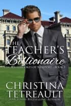 The Teacher's Billionaire ebook by Christina Tetreault