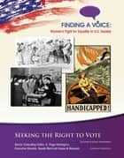 Seeking the Right to Vote ebook by LeeAnne Gelletly
