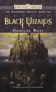 Black Wizards - The Moonshae Trilogy, Book II ebook by Douglas Niles