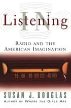 Listening In ebook by Susan J. Douglas