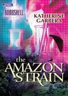 The Amazon Strain ebook by Katherine Garbera