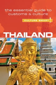Thailand - Culture Smart! - The Essential Guide to Customs & Culture ebook by Roger Jones