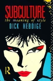 Subculture ebook by Hebdige, Dick