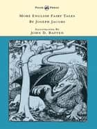 More English Fairy Tales - Illustrated by John D. Batten ebook by Joseph Jacobs, John D. Batten