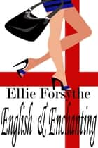 English & Enchanting ebook by Ellie Forsythe