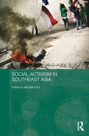 Social Activism in Southeast Asia ebook by Michele Ford