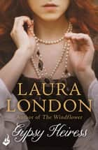 Gypsy Heiress ebook by Laura London