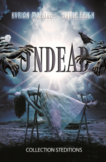 Undead (Roman lesbien) eBook by Kyrian Malone,Jamie Leigh