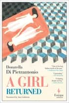 A Girl Returned ebook by Donatella Di Pietrantonio, Ann Goldstein