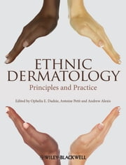 Ethnic Dermatology - Principles and Practice ebook by Ophelia E. Dadzie,Antoine Petit,Andrew F. Alexis
