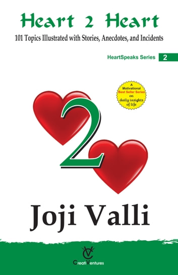 Heart 2 Heart: HeartSpeaks Series - 2 (101 Topics Illustrated with Stories, Anecdotes, and Incidents) ebook by Dr. Joji Valli
