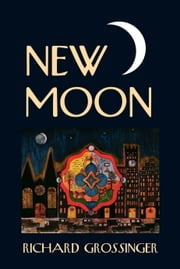 New Moon ebook by Richard Grossinger