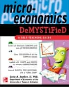 Microeconomics Demystified - A Self-Teaching Guide ebook by Craig Depken