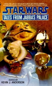 Tales from Jabba's Palace: Star Wars Legends ebook by Kevin Anderson