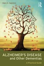 Alzheimer's Disease and Other Dementias ebook by Marc E. Agronin