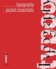 Pocket Essentials: Typography - The History and Principles of the Art ebook by Alastair Campbell,Alistair Dabbs