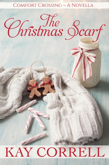 The Christmas Scarf ebook by Kay Correll