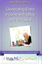 Generating Extra Income with eBay and Craigslist ebook by iMoneyCoach