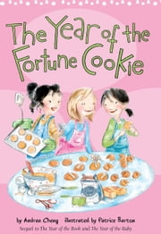 The Year of the Fortune Cookie ebook by Andrea Cheng,Patrice Barton