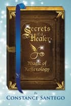 Secrets of Healer - Magic of Reflexology ebook by