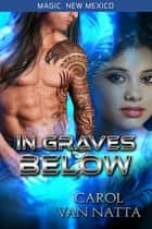 In Graves Below ebook by Carol Van Natta