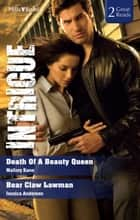 Death Of A Beauty Queen/Bear Claw Lawman 電子書 by Jessica Andersen, Mallory Kane