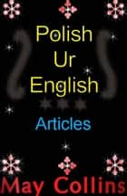 Polish Ur English: Articles ebook by May Collins