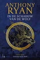 De Roep van de Wolf ebook by Anthony Ryan, Gerda Wolfswinkel