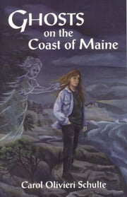 Ghosts on the Coast of Maine ebook by Carol Schulte
