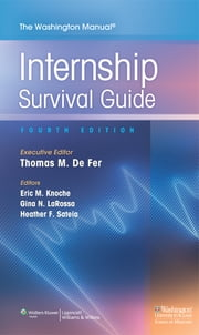 The Washington Manual Internship Survival Guide ebook by Thomas M. De Fer,Eric Knoche,Gina LaRossa,Heather Sateia