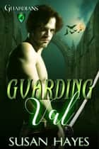 Guarding Val ebook by Susan Hayes