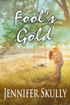 Fool's Gold ebook by Jennifer Skully, Jasmine Haynes