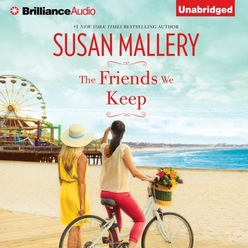 Friends We Keep, The audiobook by Susan Mallery