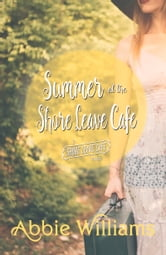 Summer at the Shore Leave Cafe ebook by Abbie Williams
