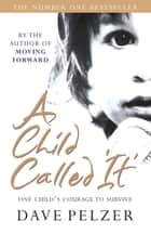 A Child Called It ebook by Dave Pelzer