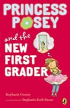 Princess Posey and the New First Grader ebook by