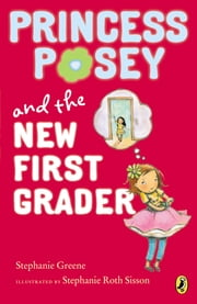 Princess Posey and the New First Grader ebook by Stephanie Greene,Stephanie Roth Sisson