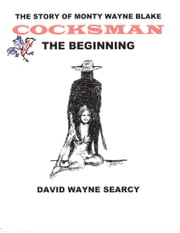 The Story of Monty Wayne Blake COCKSMAN ebook by David Wayne Searcy