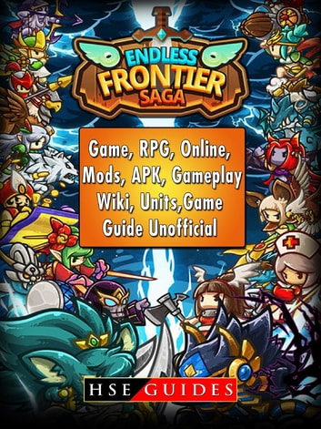 Endless Frontier Saga Game Rpg Online Mods Apk Gameplay Wiki Units Game Guide Unofficial - fire fighting simulator codes roblox wiki