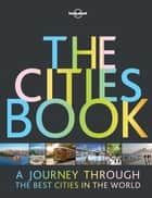 The Cities Book ebook by Lonely Planet