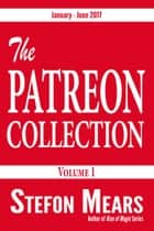The Patreon Collection - Volume 1 ebook by Stefon Mears