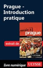 Prague - Introduction pratique ebook by Jonathan Gaudet